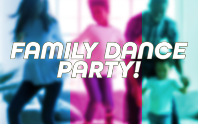 Family Dance Party – New Class
